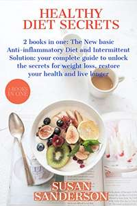 2 books in one: The New basic Anti-inflammatory Diet and Intermittent Solution To Weight Loss Kindle Edition - Free @ Amazon