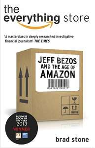 The Everything Store: Jeff Bezos and the Age of Amazon Kindle Edition - £0.99