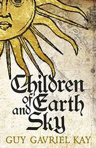 Children of Earth and Sky/Tigana, Kindle editions by Guy Gavriel Kay £1.99 @ Amazon