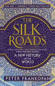 Peter Frankopan - The Silk Roads: A New History of the World (Kindle Edition) - £1.59 @ Amazon