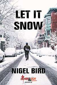 Let It Snow by Nigel Bird Release Price Deal £2.87 Kindle @ Amazon