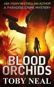 Blood Orchids by Toby Neal free for kindle @ Amazon