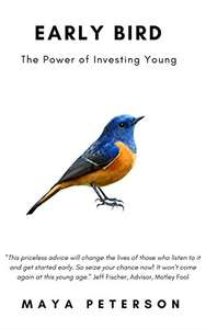 Early Bird Investing by Maya Peterson - £0.00 - Kindle edition - Amazon