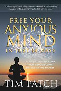 Free Your Anxious Mind In 14 Days: overcome anxiety, chronic worry, social anxiety & panic attacks Kindle Edition - Free Download @ Amazon