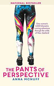 Anna McNuff - The Pants Of Perspective: 3,000 kilometre running adventure through the wilds of New Zealand Kindle Edition - Free @ Amazon