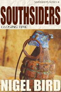 Southsiders - Closing Time (Nigel Bird) Free Kindle Edition Book @ Amazon
