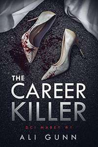 The Career Killer (DCI Mabey Book 1) Kindle Edition Free at Amazon