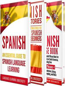Spanish: Learn Spanish For Beginners Including Spanish Grammar, Short Stories and 1000+ Spanish Phrases Kindle Edition - Free @ Amazon