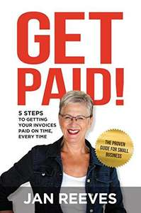 Get paid! 5 steps to getting your invoice paid. Kindle edition at Amazon for £1.19