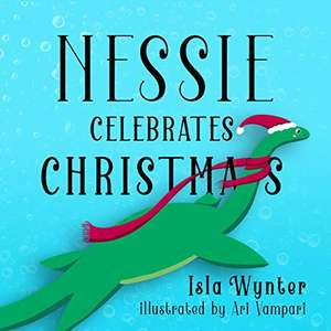 Nessie Celebrates Christmas: A Picture Book Kindle Edition 99p at Amazon