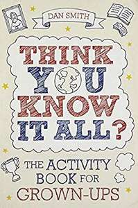 Think You Know It All ? Adult Quiz Book £3 + £2.99 NP @ Amazon