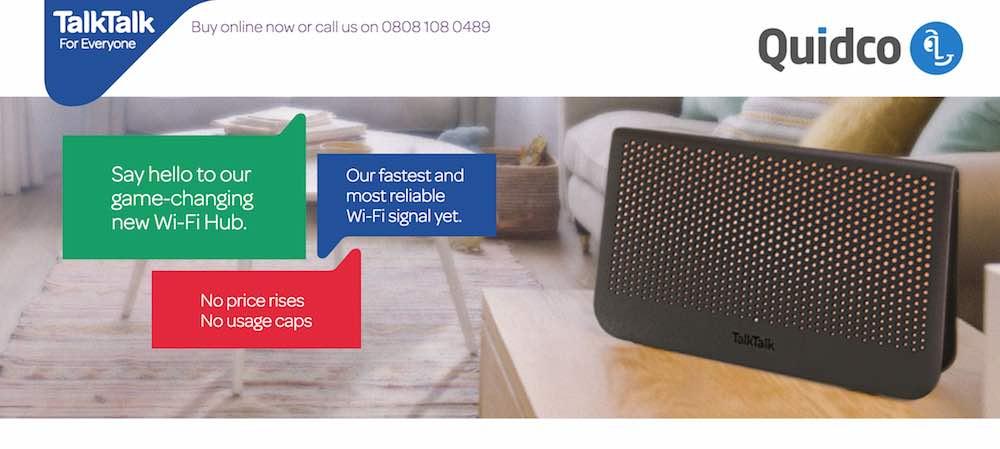 TalkTalk Faster fibre £21.95 per month and £125 to £143.75 Quidco cashback (around £13.96 - £15pm)