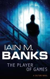 The Player Of Games: A Culture Novel number 2 (Kindle Edition) - 99p @ Amazon