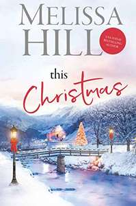 Melissa Hill - This Christmas: The perfect cosy Christmas read for 2019 Kindle Edition - Free @ Amazon