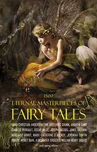 1500 Eternal Masterpieces of Fairy Tales: Cinderella, Rapunzel, The Spleeping Beauty, The Ugly Ducking etc. Free at Amazon Kindle