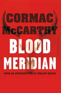 Blood Meridian: Picador Classic Reprints Edition by Cormac McCarthy, Kindle Edition 99p at Amazon