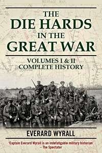 Die-hards in the Great War: Volumes I & II Kindle Edition 99p at Amazon