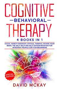 Cognitive Behavioral Therapy Books Kindle Editions (Listed With Links In Description Below) - Currently Free On Amazon