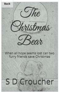The Christmas Bear: When all hope seems lost can two furry friends save Christmas Kindle Edition 99p @ Amazon