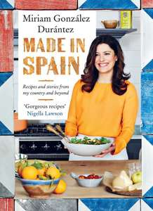 Made In Spain: Recipes and stories from my country and beyond 99p- Kindle Editiion