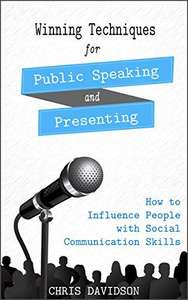 Winning Techniques for Public Speaking and Presenting free (Chris Davidson) - Free Kindle Edition @ Amazon