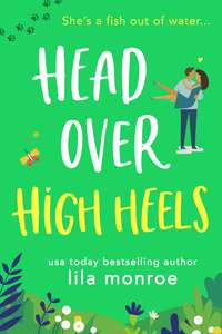 Head Over High Heels: A Romantic Comedy Kindle Edition free on Amazon