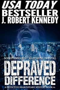 Depraved Difference (A Detective Shakespeare Mystery, Book #1) (Detective Shakespeare Mysteries) Kindle Edition