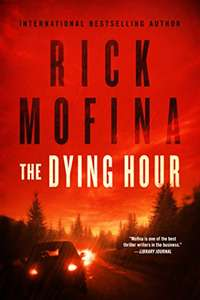 International Best Selling Thriller Author Rick Mofina - The Dying Hour [Kindle Edition] - Free Download @ Amazon