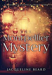 Jacqueline Beard - The Montpellier Mystery: A Lawrence Harpham Short Story Kindle Edition - Free Download @ Amazon