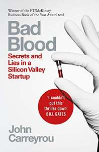 ebook Bad Blood: Secrets and Lies in a Silicon Valley Startup (Kindle Edition) 99p @ Amazon