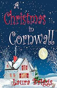 Laura Briggs - A Christmas in Cornwall Kindle Edition & A Cornish Christmas Reunion Kindle Edition - Both Free @ Amazon