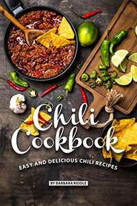 Some Like It Hot !!! - Chili Cookbook: Easy and Delicious Chili Recipes Kindle Edition - Free Download @ Amazon