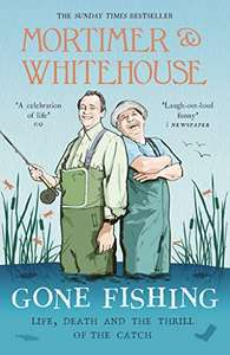 Mortimer & Whitehouse - Gone Fishing, Kindle version, Amazon for £1.49