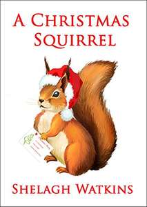 Beautifully Illustrated - A Christmas Squirrel Kindle Edition - Free Download @ Amazon
