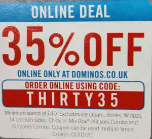 Domino's 35% off spend £40. Online only. Read info