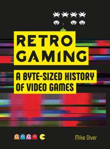Retro Gaming - A Byte-Sized History of Video Games (Hardback Book) £3.75 with code @ The Works - (Free Click and Collect)