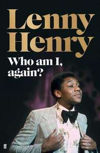 SIGNED COPY of Lenny Henry's autobiography Who Am I, Again. Reduced to £10.00 with free delivery from Blackwells.