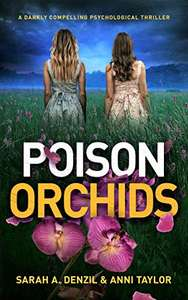 Poison Orchids: A darkly compelling psychological thriller Free at Amazon Kindle