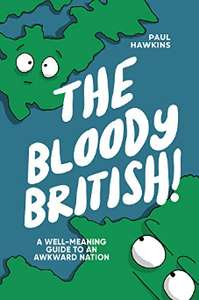 [FREE] The Bloody British: A Well-Meaning Guide to an Awkward Nation - Kindle Edition @ Amazon