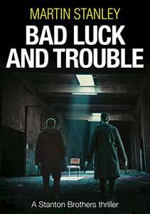 Bad Luck And Trouble by Martin Stanley free for Kindle @ Amazon