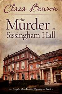 The Murder at Sissingham Hall, by Clara Benson (An Angela Marchmont Mystery Book 1) Free Kindle Book from Amazon