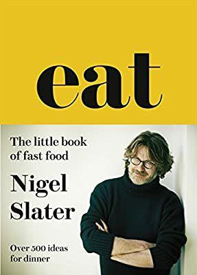 Eat by Nigel Slater £8 (+£2.99 Non Prime) - Amazon