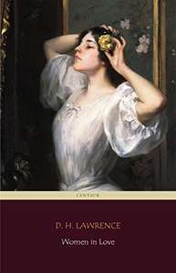 Women in Love - DH Lawrence (Centaur Classics) FREE to Own on Amazon Kindle