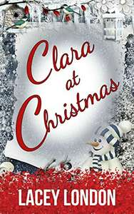 Clara at Christmas: The most hilarious, heartwarming festive read of 2019! Kindle Edition - Free @ Amazon
