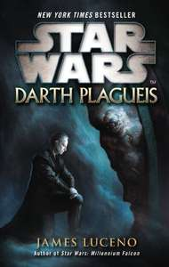 Star Wars - Darth Plagueis Kindle Book £1.99, Other SW books reduced too @ Amazon
