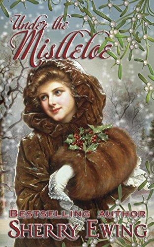 Best Selling Author Sherry Ewing - Under the Mistletoe Kindle Edition - Free @ Amazon