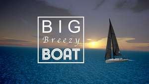 Big Breezy Boat - VR game - free @ Oculus