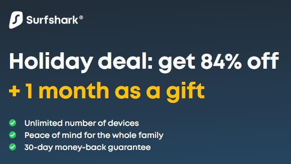 SurfShark VPN Holiday Deal 84% OFF + 1 Month Gift