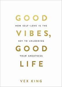 Kindle book Good Vibes, Good Life: How Self-Love Is the Key to Unlocking Your Greatness (Vex King) - £1.34 Kindle Edition @ Amazon