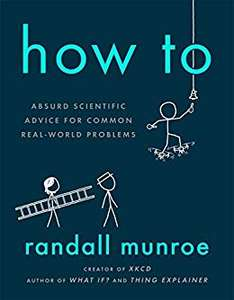 How To: Kindle Edition by Randall Munroe £0.99 Deal of the Day at Amazon